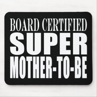 Future Moms Funny Baby Showers Super Mother to Be Mouse Pad