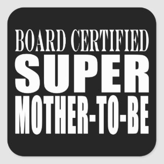 Future Moms Funny Baby Showers Super Mother to Be Square Sticker