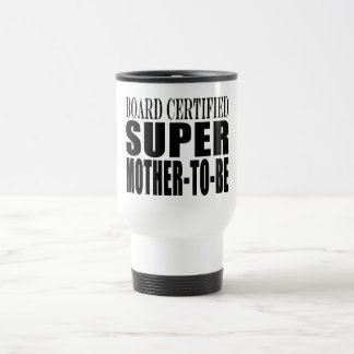 Future Moms Funny Baby Showers Super Mother to Be Travel Mug