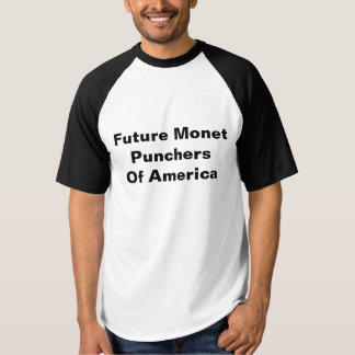 Future Monet Punchers of America Official Shirt