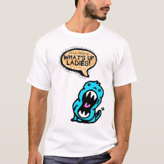 Future Monster - WHAT'S UP LADIES T-Shirt