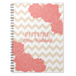 Future Mrs. Peonies and Chevron Spiral Notebook