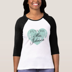 Future Mrs. T Shirt for bride to be | Teal heart