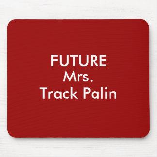 FUTURE Mrs. Track Palin Mousepads