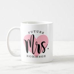 Future Mrs.   Wedding Engagement Coffee Mug
