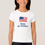 FUTURE MS. PRESIDENT FOR YOUR TODDLER T-Shirt