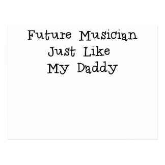 Future Musician Just Like Daddy.png Postcard