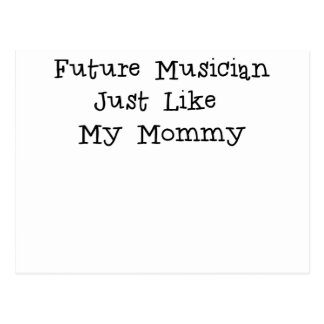 Future Musician Just Like Mommy.png Postcards