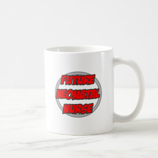 Future Neonatal Nurse Coffee Mug