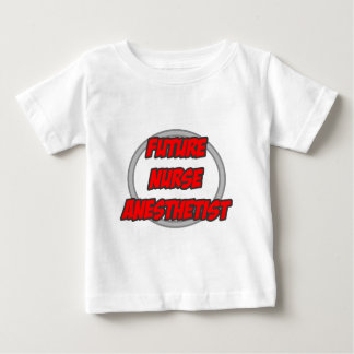 Future Nurse Anesthetist Baby T-Shirt