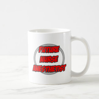 Future Nurse Anesthetist Coffee Mug
