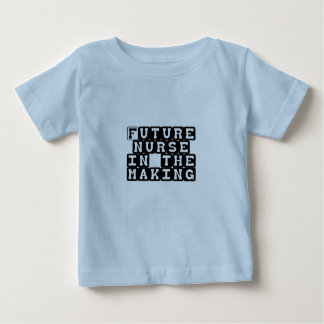 Future Nurse In The Making Baby T-Shirt