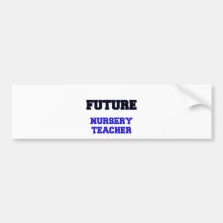 Future Nursery Teacher Car Bumper Sticker