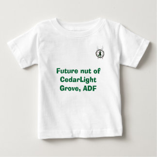 Future nut of CedarLight Grove, ADF Baby T-Shirt