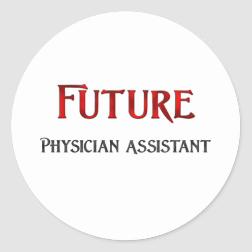 Future Physician Assistant Classic Round Sticker