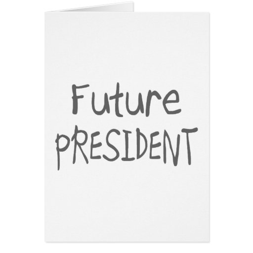Future President Greeting Card