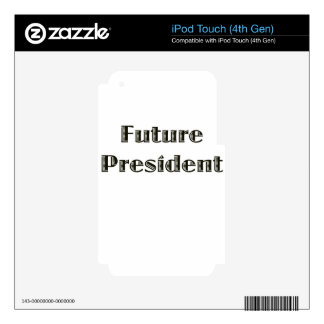 Future President iPod Touch 4G Skin