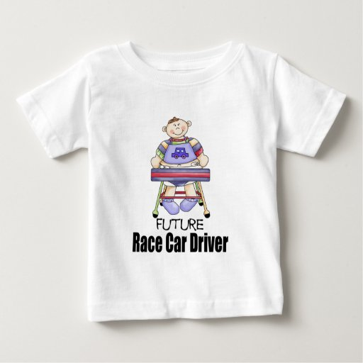Future race car driver baby t shirt zazzle for Race car driver t shirts