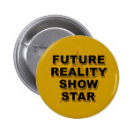 Future Reality Show Star T-shirts, Gifts 2 Inch Round Button