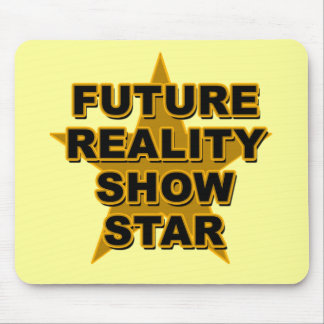 Future Reality Show Star T-shirts, Gifts Mouse Pad