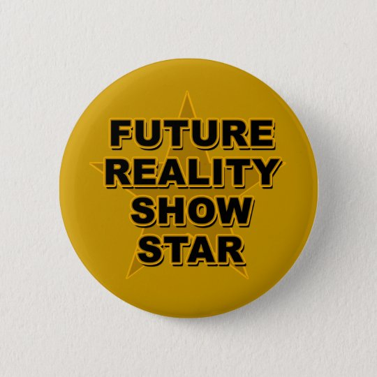 Future Reality Show Star T-shirts, Gifts Pinback Button