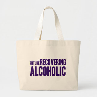 Future Recovering Alcoholic Large Tote Bag