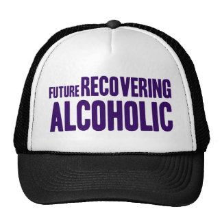 Future Recovering Alcoholic Trucker Hat
