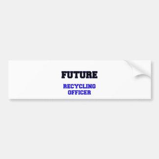 Future Recycling Officer Bumper Sticker