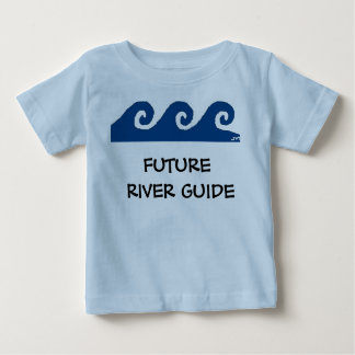 FUTURE RIVER GUIDE BABY T-Shirt