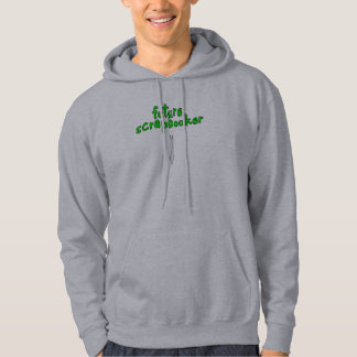 future scrapbooker hoodie