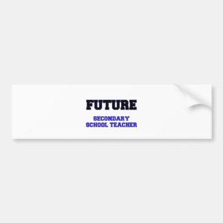 Future Secondary School Teacher Car Bumper Sticker