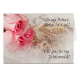 Future sister-in-law, Bridesmaid invitation Greeting Cards
