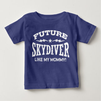 Future Skydiver Like My Mommy Baby T-Shirt