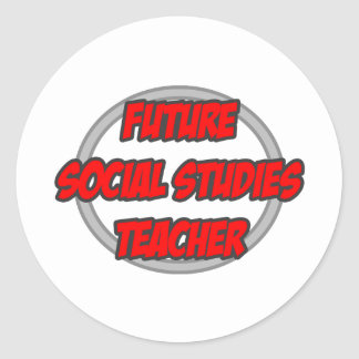 Future Social Studies Teacher Classic Round Sticker