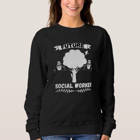 Future Social Worker - Profession Sweatshirt