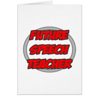 Future Speech Teacher Greeting Cards