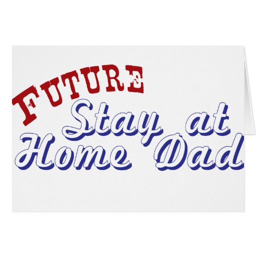 Future Stay at Home Dad Card