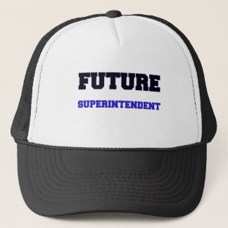 Future Superintendent Trucker Hat