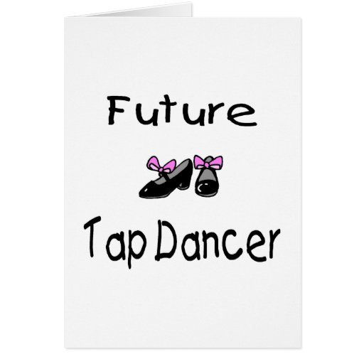 Future Tap Dancer Cards