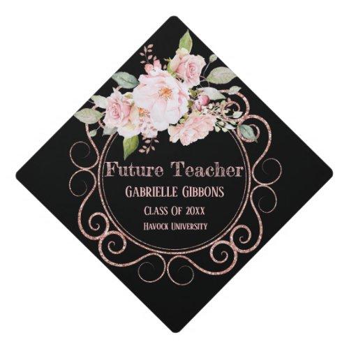 Future Teacher Attorney Etc Floral Graduation Cap Topper