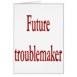 Future Troublemaker Greeting Card