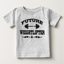 Future Weightlifter Baby T-Shirt