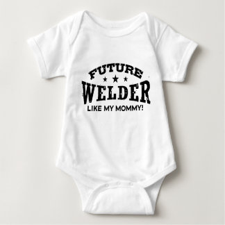 Future Welder Like My Mommy Baby Bodysuit