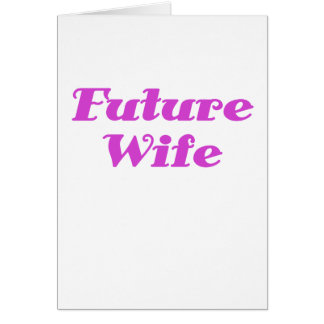 Future Wife Card