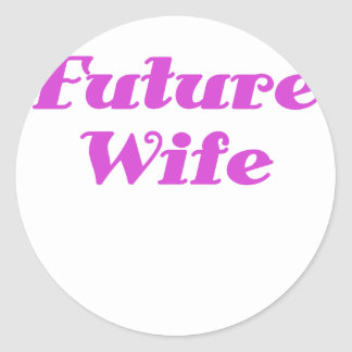 Future Wife Round Stickers
