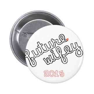 Future Wifey Pinback Button