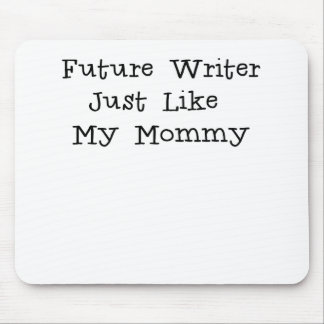 Future Writer Just Like Mommy.png Mouse Pad