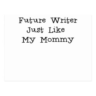 Future Writer Just Like Mommy.png Post Card