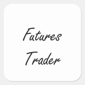 Futures Trader Artistic Job Design Square Sticker