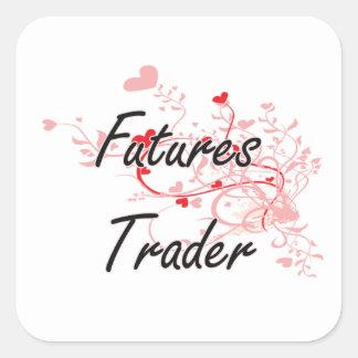 Futures Trader Artistic Job Design with Hearts Square Sticker